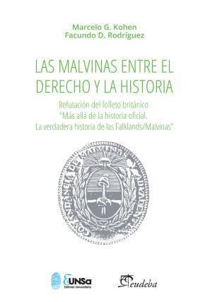 Las Malvinas entre el derecho y la historia Autor: Kohen, Marcelo G., Rodríguez, Facundo D.