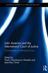 Almeida & Sorel: Latin America and the International Court of Justice