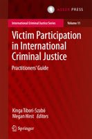 Tibori-Szabó & Hirst: Victim Participation in International Criminal Justice: Practitioners' Guide