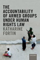 Fortin: The Accountability of Armed Groups under Human Rights Law