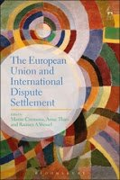 Cremona, Thies, & Wessel: The European Union and International Dispute Settlement