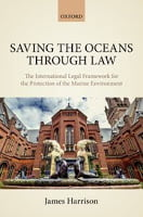 Harrison: Saving the Oceans Through Law: The International Legal Framework for the Protection of the Marine Environment