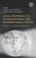 van der Wilt & Paulussen: Legal Responses to Transnational and International Crimes