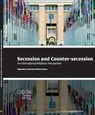 Secession and Counter-secession. An International Relations Perspective Diego Muro and Eckart Woertz (Eds.)
