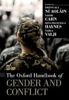Ní Aoláin, Cahn, Haynes, & Valji: The Oxford Handbook of Gender and Conflict