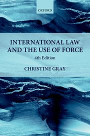 International Law and the Use of Force - Christine Gray