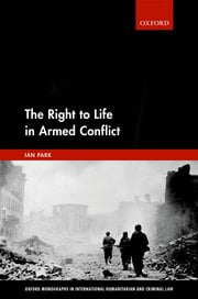 The Right to Life in Armed Conflict Ian Park