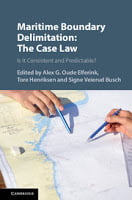 Oude Elferink, Henriksen, & Busch: Maritime Boundary Delimitation: The Case Law - Is It Consistent and Predictable?