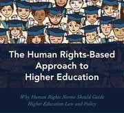 The Human Rights-Based Approach to Higher Education - Jane Kotzmann