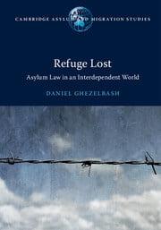 Ghezelbash: Refuge Lost: Asylum Law in an Interdependent World