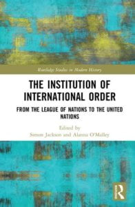 Jackson & O'Malley: The Institution of International Order: From the League of Nations to the United Nations