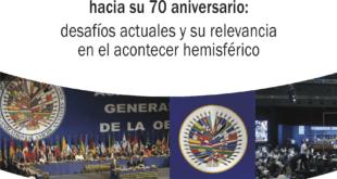 La Organización de los Estados Americanos hacia su 70 aniversario: desafíos actuales y su relevancia en el acontecer hemisférico, Laura Angélica Rojas Hernández (coord.), México, Senado de la República, 2018, 341 pp.