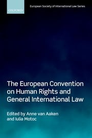 van Aaken & Motoc: The European Convention on Human Rights and General International Law