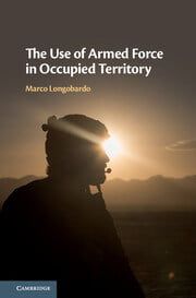 Longobardo: The Use of Armed Force in Occupied Territory