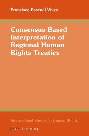 Consensus-Based Interpretation of Regional Human Rights Treaties