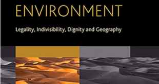Human Rights and the Environment: Legality, Indivisibility, Dignity and Geography