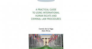 A Practical Guide to Using International Human Rights and Criminal Law Procedures
