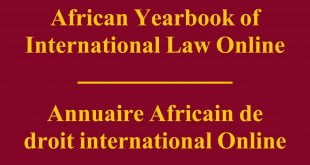 African Yearbook of International Law Online / Annuaire Africain de droit international Online – Volume 23 (2018): Issue 1 (Nov 2018)