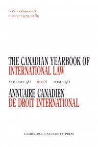 Canadian Yearbook of International Law - Annuaire canadien de droit international - Volume 56 - October 2019