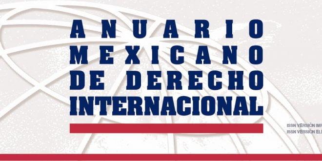 Anuario Mexicano de Derecho Internacional - Volumen XX, enero-diciembre 2020