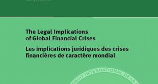 The Legal Implications of Global Financial Crises / Les implications juridiques des crises financières de caractère mondial