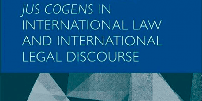 Understanding Jus Cogens in International Law and International Legal Discourse