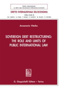 sovereign debt restructuring the role and limits of public international law e book