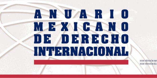 Anuario Mexicano de Derecho Internacional - Volumen XXI, enero-diciembre 2021